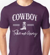 Cowboy. Take me Away Unisex T-Shirt