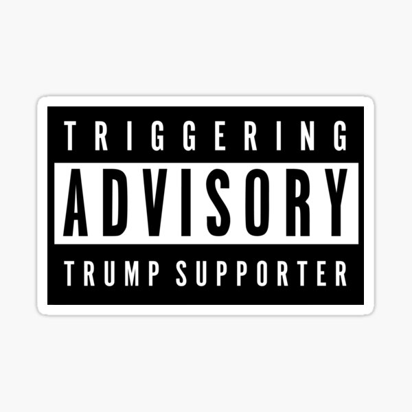 Triggering Advisory, Trump Supporter Sticker