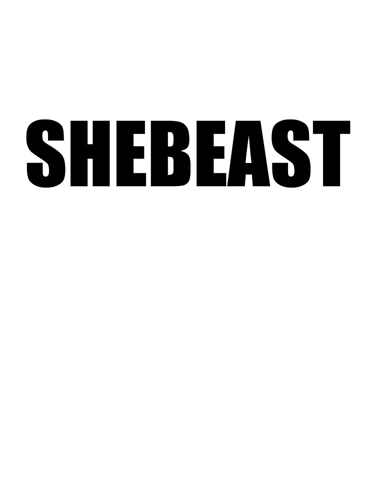 SHEBEAST by platinumknuckle