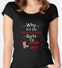 Why fit in when you were born to stand out white Women's Fitted Scoop T-Shirt