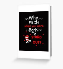 Why fit in when you were born to stand out white Greeting Card