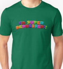 I'M SUPER DEPRESSED!! Unisex T-Shirt