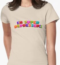 I'M SUPER DEPRESSED!! Womens Fitted T-Shirt