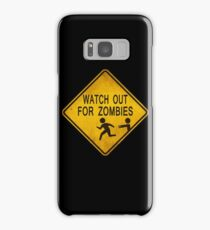 Watch Out For Zombies Samsung Galaxy Case/Skin
