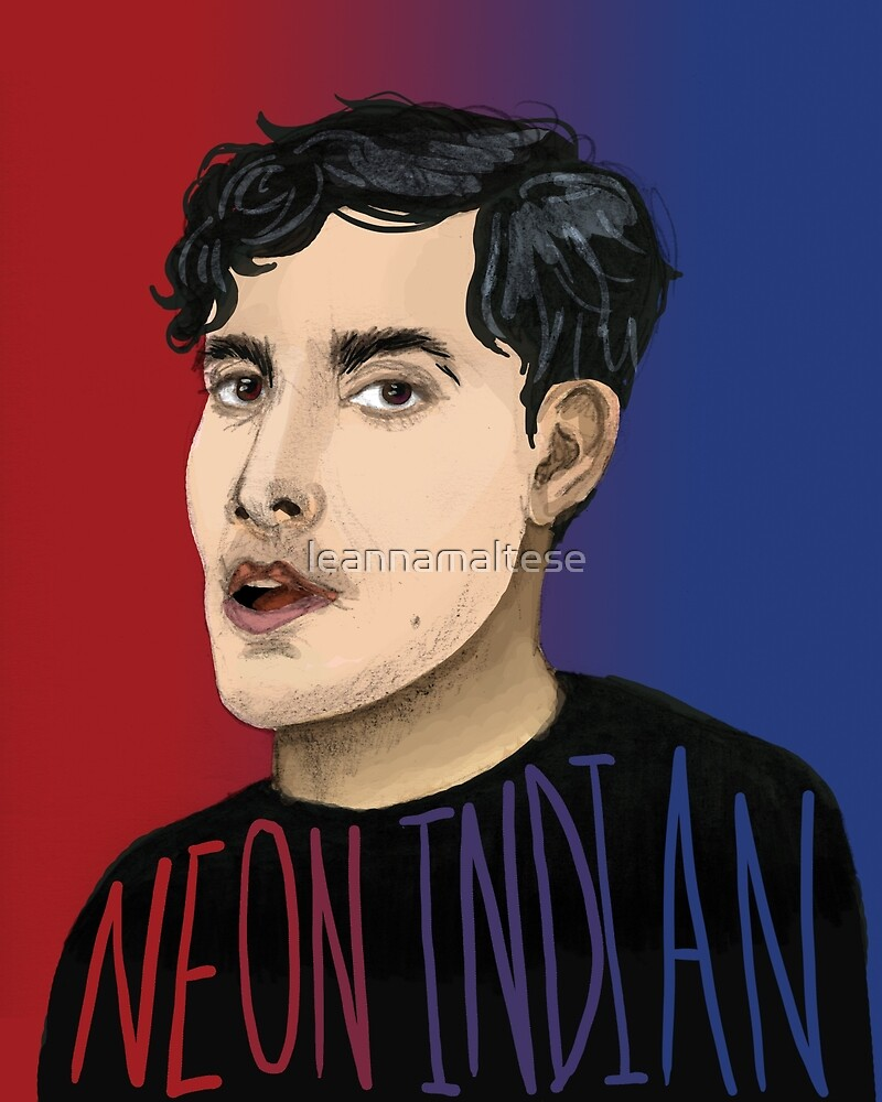 Neon Indian  by leannamaltese
