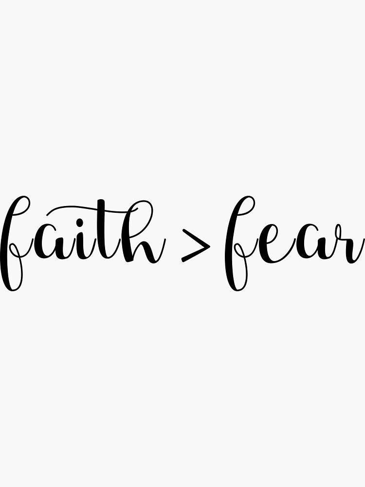 FAITH IS GREATER THAN FEAR by funkythings