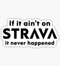 If it ain't on STRAVA in black writing Sticker