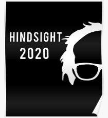 Bernie Sanders Support - Hindsight 2020 Poster