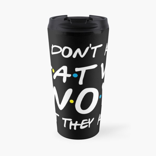 Ils ne savent pas que nous savons qu'ils savent Mug isotherme