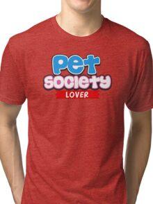 Pet Society Lover Tri-blend T-Shirt