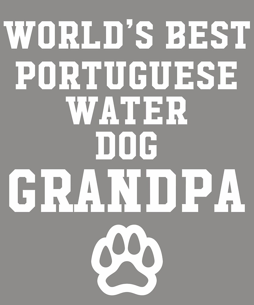 World's Best Portuguese Water Dog Grandpa by AlwaysAwesome