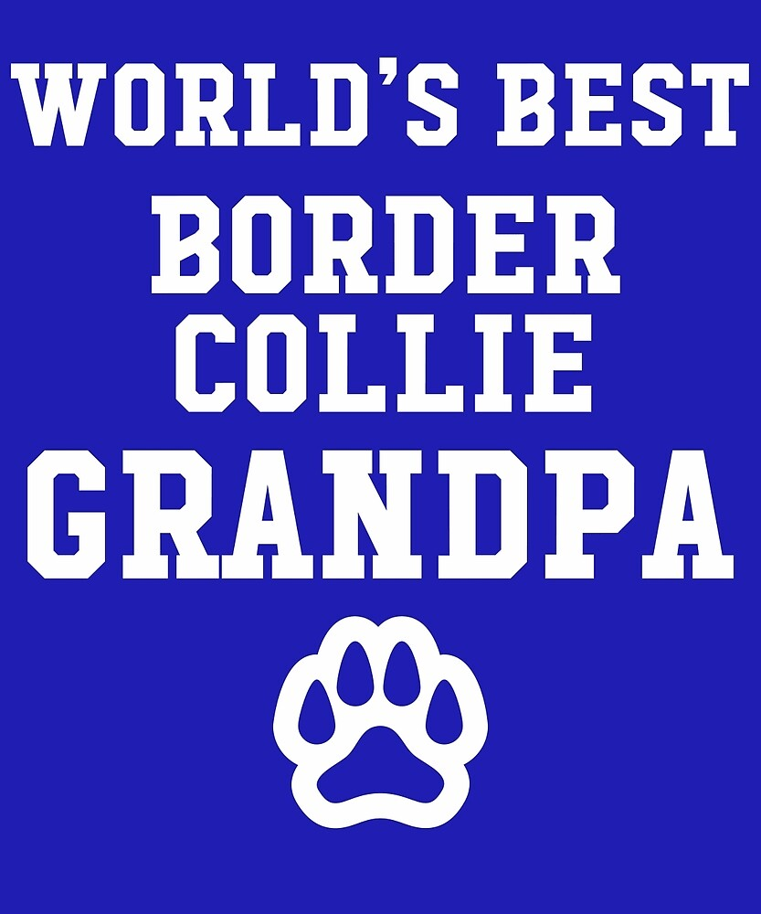 World's Best Border Collie Grandpa by AlwaysAwesome