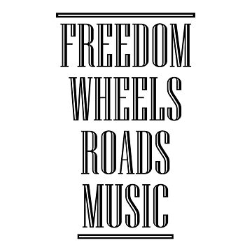 Freedom Wheels Roads Music (black) by masubian