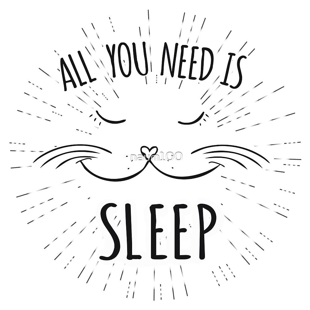 Cute cat,All you need is sleep - inscription by naum100