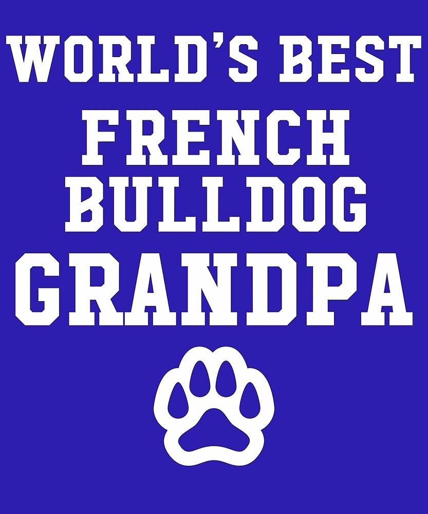World's Best French Bulldog Grandpa by AlwaysAwesome