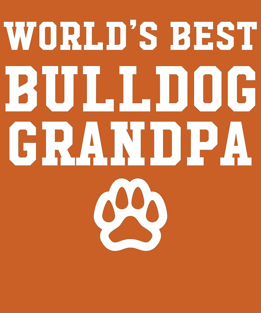 World's Best Bulldog Grandpa by AlwaysAwesome