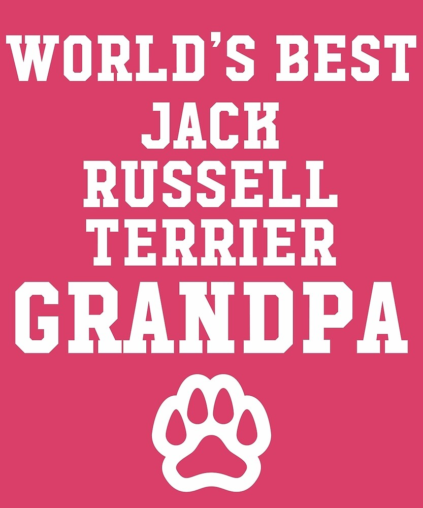 World's Best Jack Russel Terrier Grandpa by AlwaysAwesome
