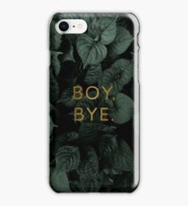 Boy, Bye iPhone Case/Skin