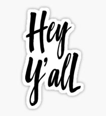 Hey Y'all Sticker