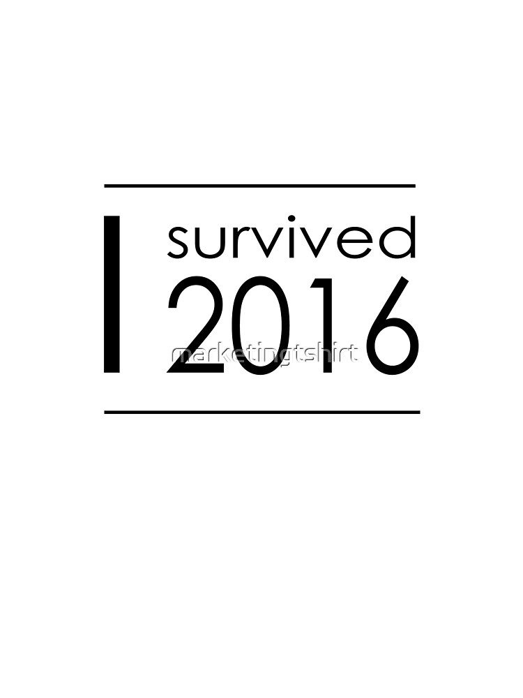 I survived 2016 by goodone