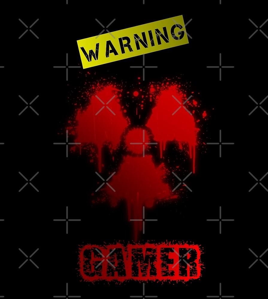 WARNING GAMER  by chaoskandy