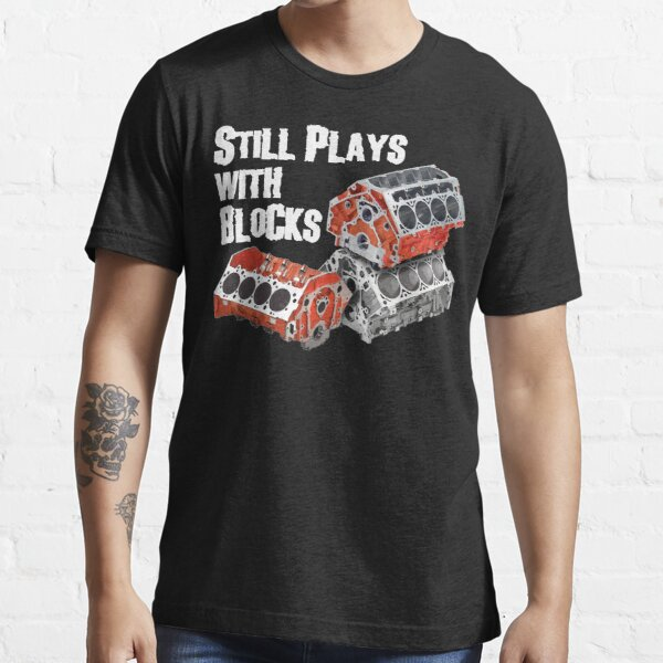 Still Plays With Blocks Essential T-Shirt
