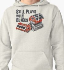 Still Plays With Blocks Pullover Hoodie