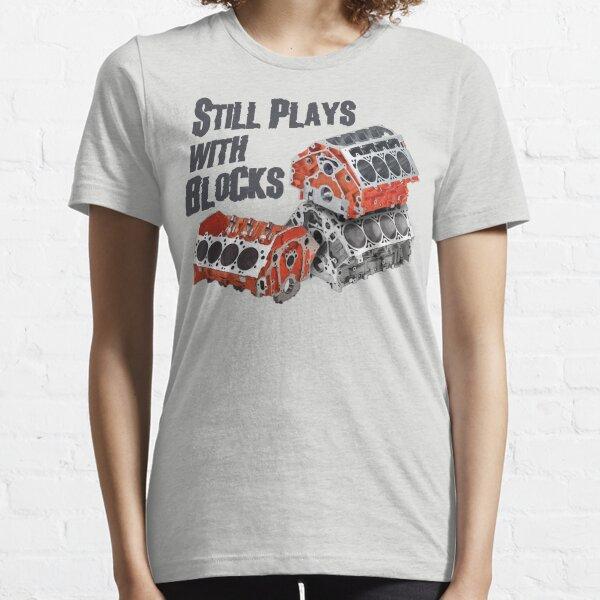 Still Plays With Blocks Essential T-Shirt