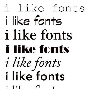 i still like fonts by lameddin