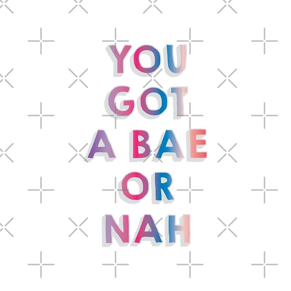 Bae or Nah by DJBALOGH