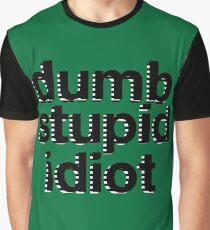 dumb stupid idiot-green bg Graphic T-Shirt
