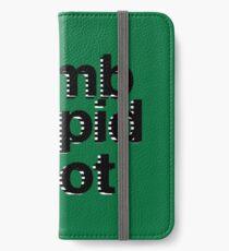 dumb stupid idiot-green bg iPhone Wallet/Case/Skin