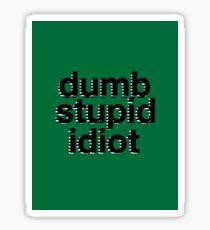 dumb stupid idiot-green bg Sticker