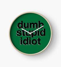 dumb stupid idiot-green bg Clock