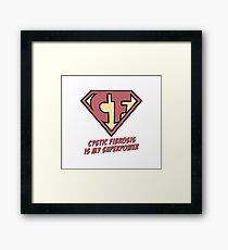 Cystic Fibrosis is my superpower Framed Print