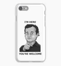 Bill Murray - I'm Here You're Welcome Black Writing iPhone Case/Skin
