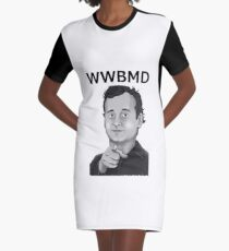 Bill Murray - What Would Bill Murray Do - Black Writing Graphic T-Shirt Dress