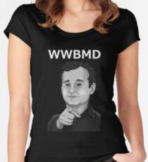 Bill Murray - What Would Bill Murray Do - White Writing Women's Fitted Scoop T-Shirt