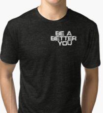 Be a better you white Tri-blend T-Shirt
