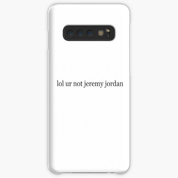 lol ur not jeremy jordan Samsung Galaxy Snap Case