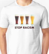 Stoppen Sie Alkohol-Rassismus-Bier-Gleichheit Slim Fit T-Shirt