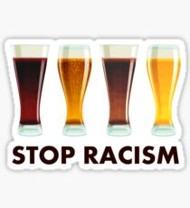 Stop Alcohol Racism Beer Equality Sticker