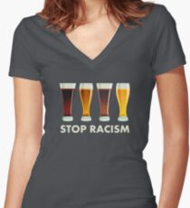 Stop Alcohol Racism Beer Equality Women's Fitted V-Neck T-Shirt