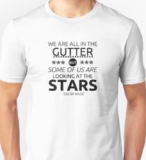 We are all in the gutter... T-Shirt