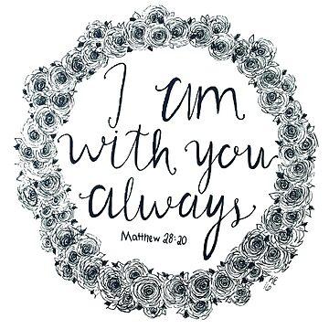 I am with you always  by ArtByKE