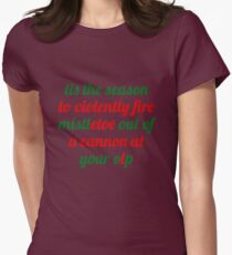Tis the season {FULL} Womens Fitted T-Shirt