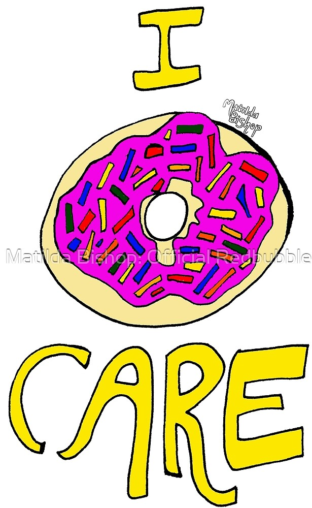 I Donut Care by Matilda Bishop Art: Official Redbubble