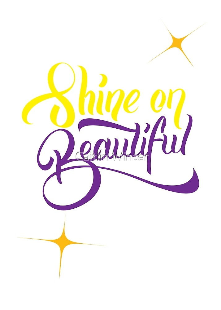 Shine on Beautiful by Caitlin Winter
