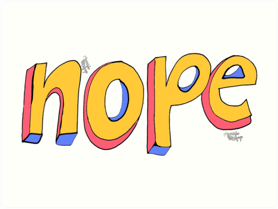 NOPE by Matilda Bishop Art: Official Redbubble