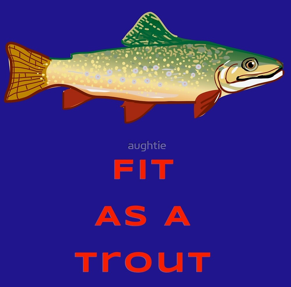 As Fit As A Trout (Red One) by aughtie